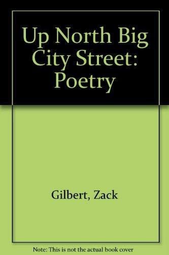 Up North Big City Street: Poetry: Gilbert, Zack