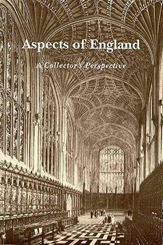 Aspects of England: A Collector's Perspective (An Exhibition at The Grolier Club, March 29 to May...