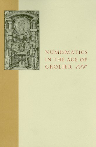 9780910672382: Numismatics in the Age of Grolier