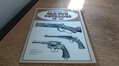 RARE SELECTIONS FROM OLD GUN CATALOGS, 1880-1920: Schroeder, Joseph J.