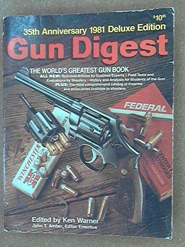 Gun Digest : 35th Anniversary : 1981 Deluxe Edition: Warner, Ken Editor