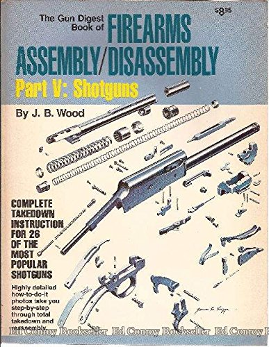 9780910676113: The Gun Digest Book of Firearms Assembly/Disassembly, Part 5: Shotguns