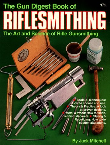 9780910676472: The Gun Digest Book of Riflesmithing