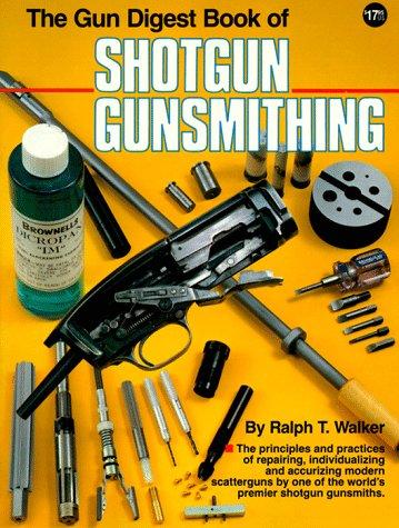 9780910676540: Gun Digest Book of Shotgun Gunsmithing