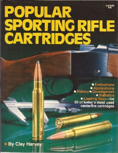 9780910676748: Popular Sporting Rifle Cartridges