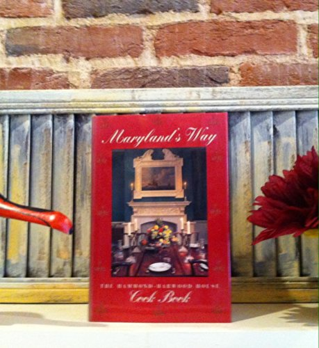 Maryland's Way: The Hammond-Harwood House Cook Book: Mrs Lewis R