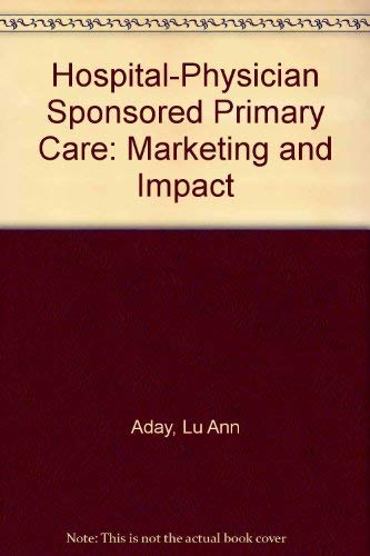 9780910701051: Hospital-Physician Sponsored Primary Care: Marketing and Impact