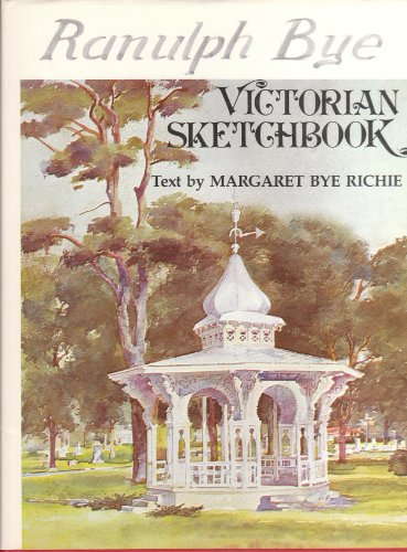 Ranulph Bye Victorian Sketchbook (SCARCE HARDBACK FIRST EDITION, FIRST PRINTING SIGNED BY ARTIST ...