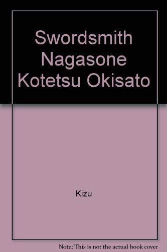 9780910704076: Swordsmith Nagasone Kotetsu Okisato