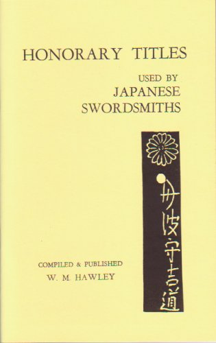 Honorary Titles used by Japanese Swordsmiths (0910704821) by W. M. Hawley