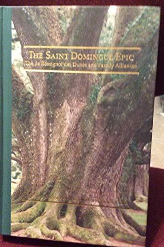 9780910705028: The Saint Domingue epic: The de Rossignol des Dunes and family alliances