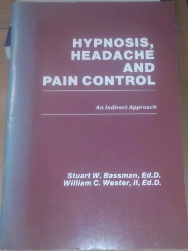 9780910707053: Hypnosis, headache, and pain control: An indirect approach