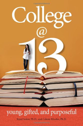 9780910707107: College at 13: Young, Gifted, and Purposeful