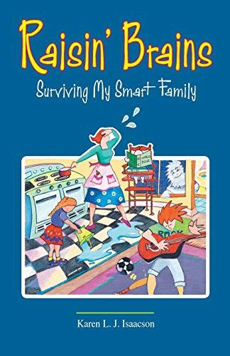 Raisin' Brains: Surviving My Smart Family: Isaacson, Karen L. J.