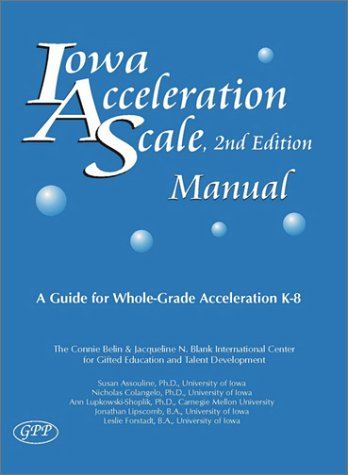 9780910707558: Iowa Acceleration Scale Manual: A Guide for Whole-Grade Acceleration (K-8) 2nd Edition