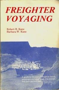 Freighter Voyaging (9780910711005) by Robert B. Kane; Barbara W. Kane