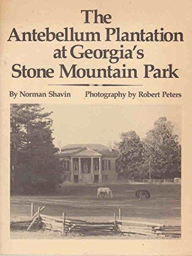 9780910719117: The Antebellum Plantation at Georgia's Stone Mountain Park