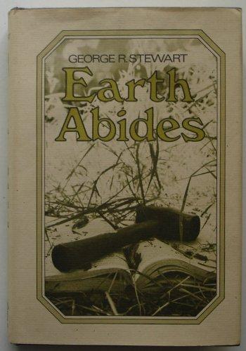 EARTH ABIDES: Stewart, George R.