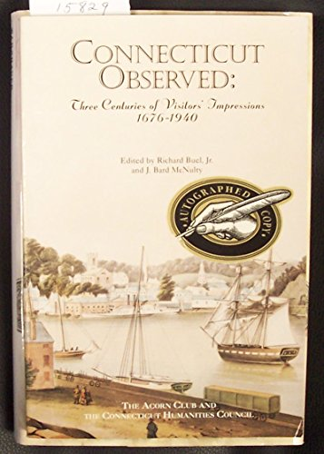 Connecticut Observed: Three Centuries of Visitors' impressions, 1676-1940: Connecticut ...