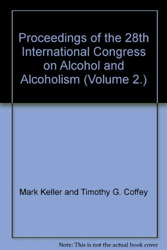 Proceedings of the 28th International Congress on Alcohol and Alcoholism, Voluem 2, Lectures in P...