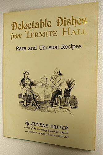9780910739016: Delectable dishes from Termite Hall: Rare and unusual recipes
