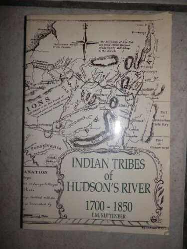 Indian Tribes of Hudson's River: 1700-1850: Ruttenber, E. M.