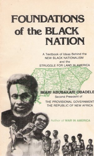 9780910758017: Foundations of the Black Nation: A Textbook of Ideas Behind the New Black Nationalism and the Struggle for Land in America
