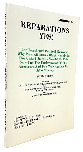 Reparations Yes!: The Legal and Political Reasons: Chokwe Lumumba; Imari