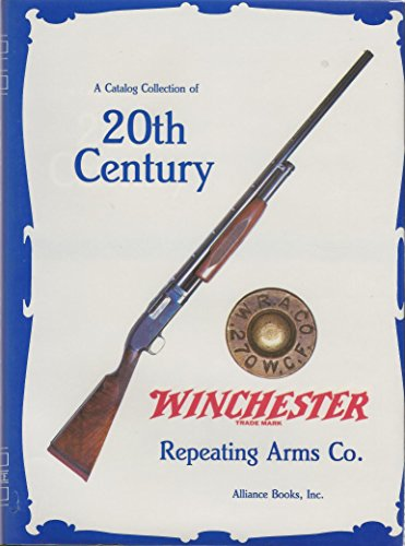 A Catalog Collection of 20th Century Winchester Repeating Arms, Co.: Suydam , Charles; Rule, Roger ...