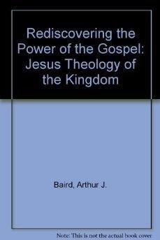 9780910789004: Rediscovering the Power of the Gospel: Jesus Theology of the Kingdom