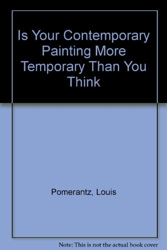 9780910790000: Is Your Contemporary Painting More Temporary Than You Think?