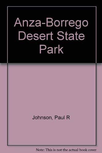 Anza-Borrego Desert State Park: Johnson, Paul R. And Harry Daniel, et al., Illustrated by ...