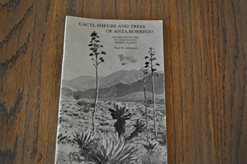 9780910805063: Cacti, Shrubs, and Trees of Anza-Borrego: An Amateur's Key for Identifying Desert Plants