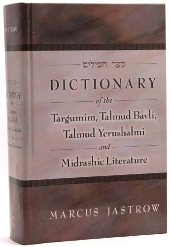 9780910818056: A Dictionary of the Targumim the Talmud Babli and Yerushalmi, and the Midrashic Literature