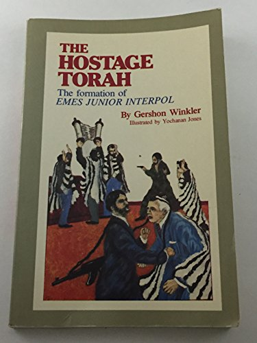 Hostage Torah: A Thrilling Blend of Espionage,: Gershon Winkler; Illustrator-Yochanan