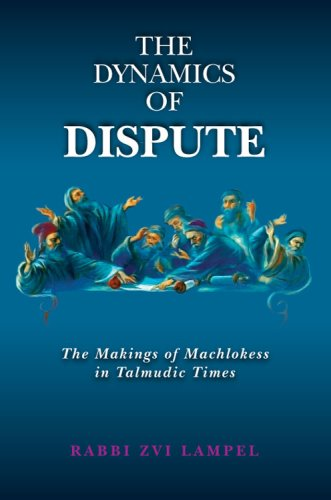 9780910818995: The Dynamics of Dispute: The Makings of Machlokess in Talmudic Times