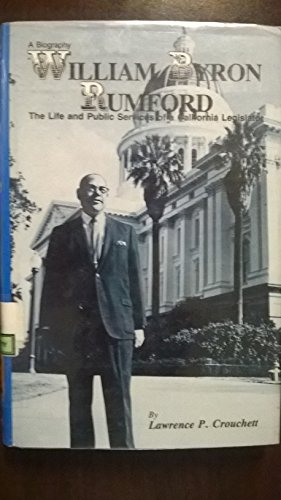9780910823012: William Byron Rumford, the Life and Public Services of a California Legislator: A Biography