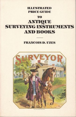 9780910845021: Illustrated Price Guide to Antique Surveying Instruments and Books