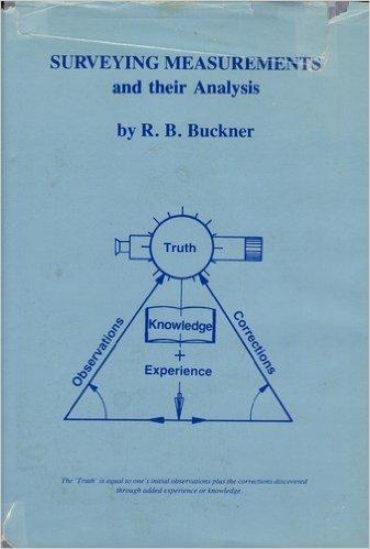 Surveying Measurements and Their Analysis: R. B. Buckner