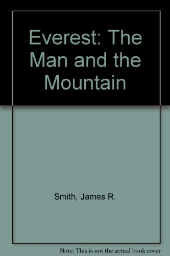 9780910845526: Everest: The Man and the Mountain