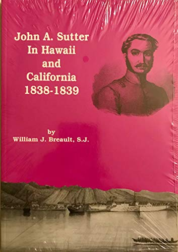 9780910845595: John A Sutter In Hawaii and California 1838-1839