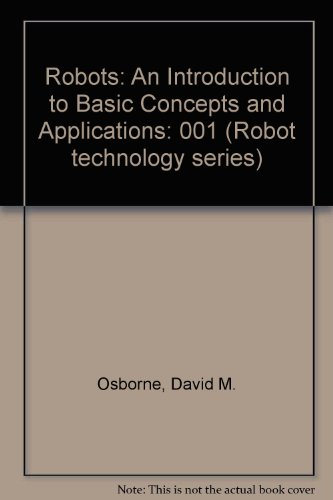 Robots: An Introduction to Basic Concepts and Applications
