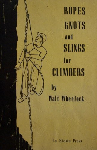 9780910856003: Ropes, Knots and Slings for Climbers