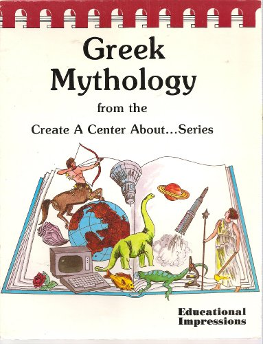 9780910857154: Greek Mythology From the Create A Center About Series