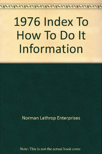 1976 Index To How To Do It Information: Norman Lathrop Enterprises