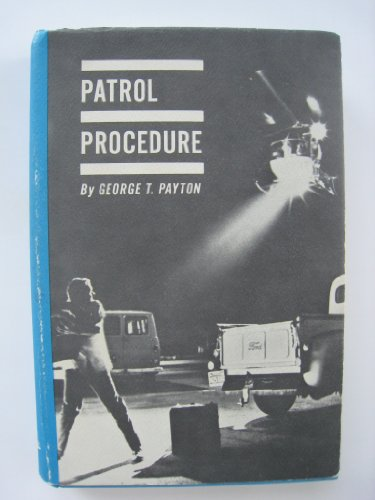 Patrol Procedure: Payton, George T