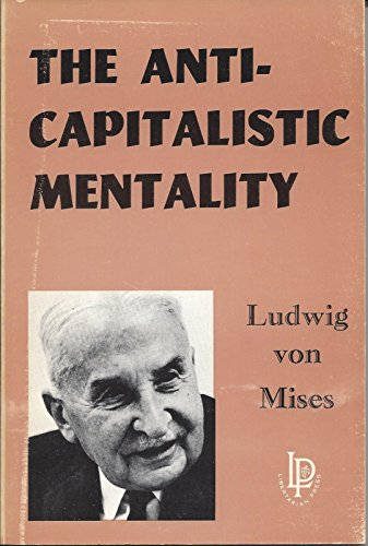 9780910884068: The Anti-Capitalistic Mentality [Paperback] by