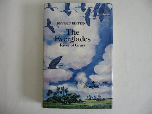 The Everglades: River of Grass: Marjory Stoneman Douglas