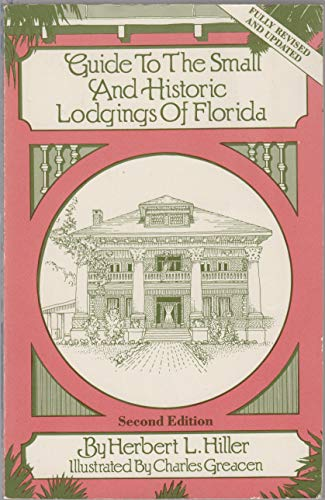 Guide to the Small and Historic Lodgings of Florida: Herbert L. Hiller