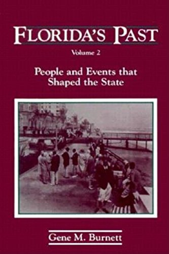 Florida's Past : People and Events that Shaped the State (Volume 2): Gene M. Burnett *SIGNED*